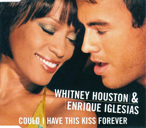 Whitney Houston & Enrique Iglesias – Could I Have This Kiss Forever..