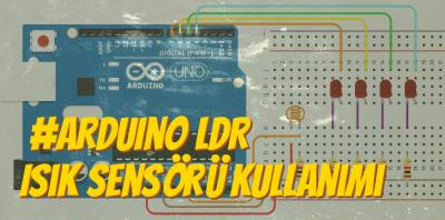 Arduino LDR Işık Sensörü Kullanımı