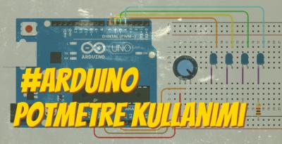 Arduino Potansiyometre(POT) Kullanımı