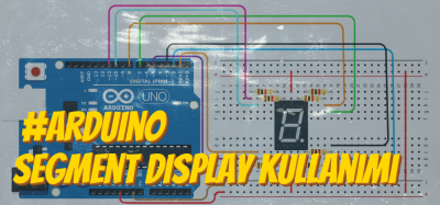 Arduino 7 Segment Display Kullanımı