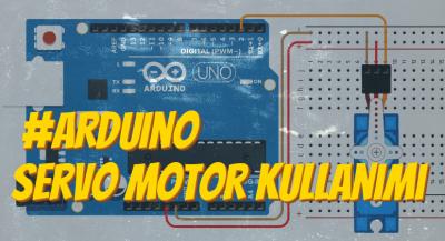 Arduino Servo Motor(SG90) Kullanımı