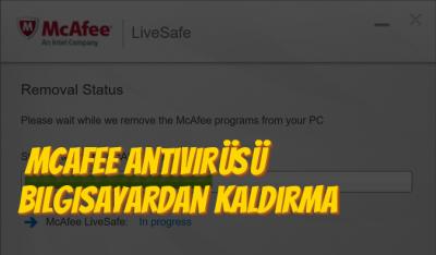 Bilgisayarımdan McAfee Antivirüs Kalkmıyor?