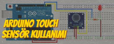Arduino Dokunma (Touch) Sensörü Kullanımı