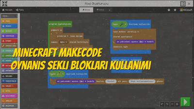 Minecraft MakeCode Oynanış Şekli Blokları Kullanımı