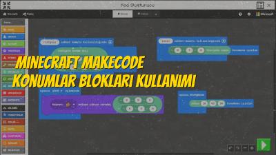 Minecraft MakeCode Konumlar Blokları Kullanımı